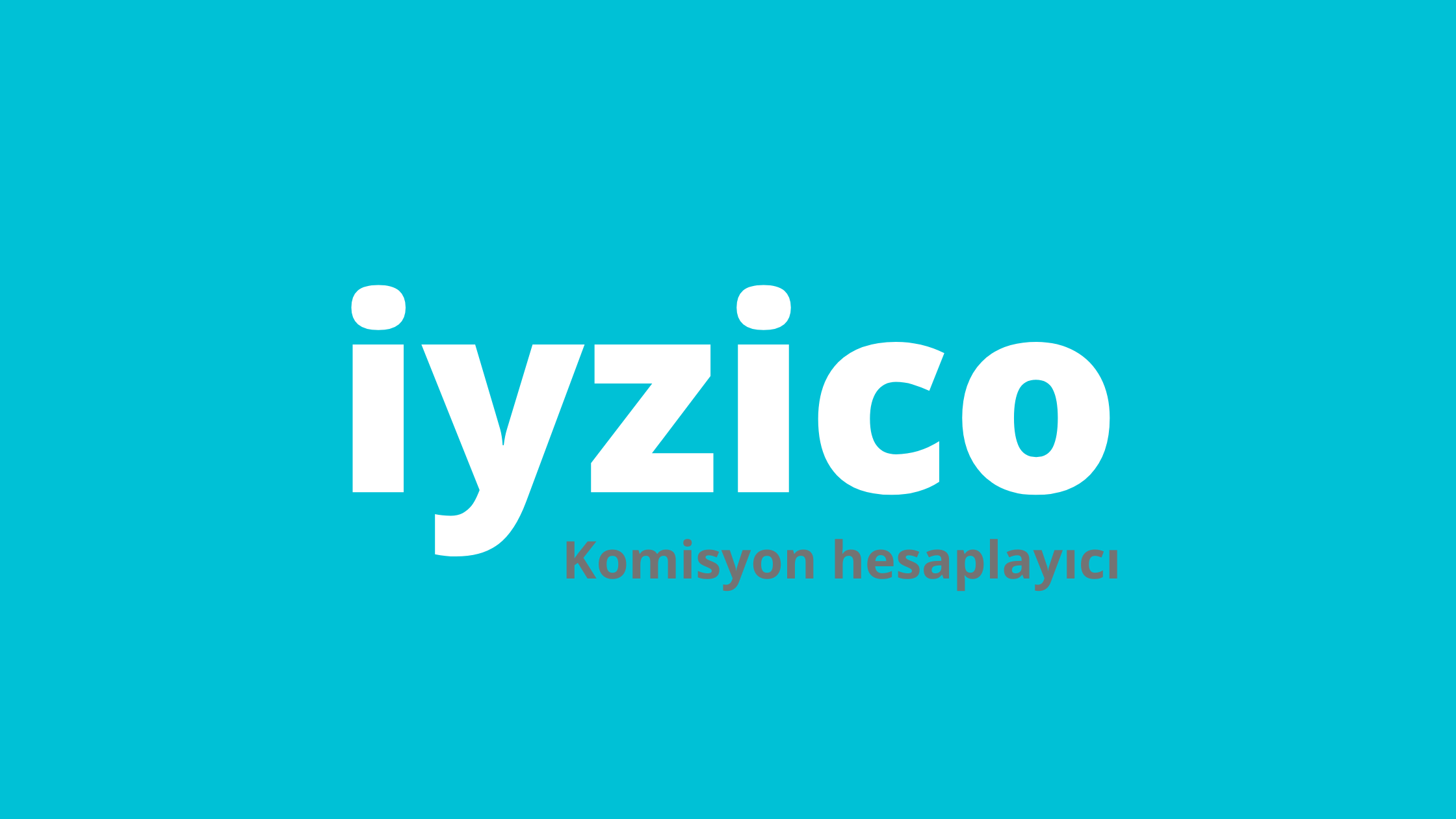 Ücretsiz iyziCo Komisyon Hesaplayıcı